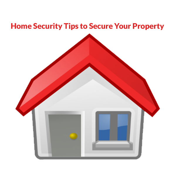 Home Security Tips to Secure Your Property
